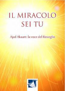 """Ajad Akaam è in libreria da febbraio 2015 con """"Il miracolo sei tu"""" edito da Cordero."""