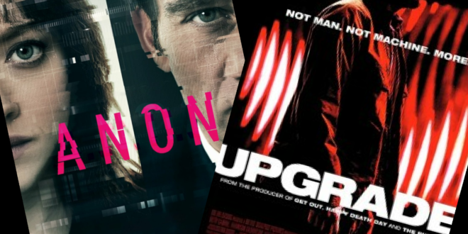 """Anon"" di Andrew Niccol e ""Upgrade"" di Leight Whannell: la ""Rete"" perfetta o con qualche strappo"